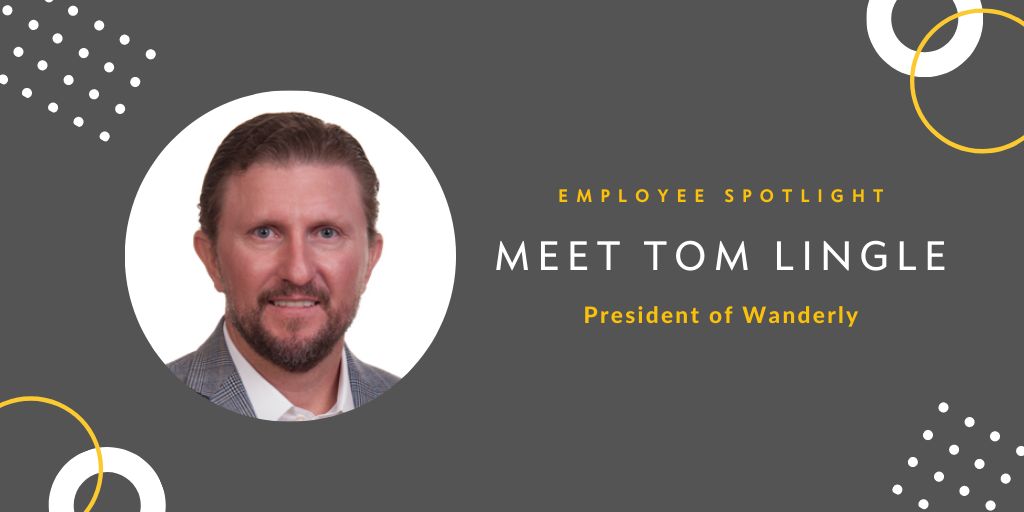 Wanderly Employee Spotlight: Tom Lingle